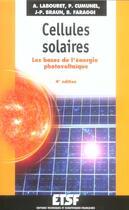 Couverture du livre « Cellules Solaires ; Les Bases De L'Energie Photovoltaique » de Anne Labouret et P Cumunel et J-P Braun et B Faraggi aux éditions Etsf