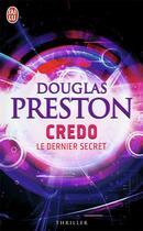 Couverture du livre « Credo, le dernier secret » de Douglas Preston aux éditions J'ai Lu