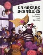 Couverture du livre « La guerre des toiles ; ou comment Renée l'araignée s'envola dans les étoiles » de Roland Garrigue et Alice Briere-Haquet aux éditions Amaterra