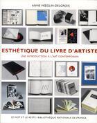 Couverture du livre « Esthétique du livre d'artiste ; une introduction à l'art contemporain » de Anne Moeglin-Delcroix aux éditions Le Mot Et Le Reste