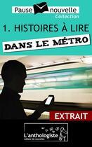 Couverture du livre « Histoires à lire dans le métro ; extrait » de Aurelien Poilleaux aux éditions L'anthologiste