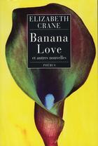 Couverture du livre « Banana love et autres nouvelles » de Elizabeth Crane aux éditions Phebus