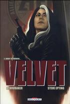 Couverture du livre « Velvet T.2 ; avant de mourir... » de Ed Brubaker et Elizabeth Breitweiser et Steve Epting aux éditions Delcourt