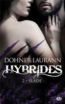Couverture du livre « Hybrides T.2 ; slade » de Laurann Dohner aux éditions Milady