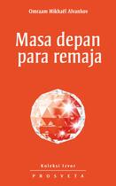 Couverture du livre « Masa depan para remaja » de Omraam Mikhael Aivanhov aux éditions Prosveta