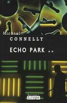 Couverture du livre « Echo park t.2 » de Michael Connelly aux éditions Editions De La Loupe