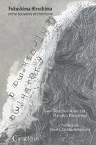 Couverture du livre « Fukushima Hiroshima, entre souvenir et mémoire » de Beatrice Albertat aux éditions Caracteres