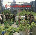 Couverture du livre « Éco-urbanisme ; défis planétaires, solutions urbaines » de Jean Haentjens et Stephane Lemoine aux éditions Ecosociete