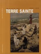 Couverture du livre « Images de Terre Sainte ; 1895-1899 » de Monza De J P aux éditions De Monza Jean-pierre