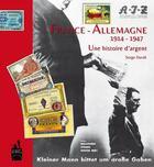 Couverture du livre « France-Allemagne 1914-1947 ; une histoire d'argent » de Serge David aux éditions Du Bout Du Monde