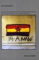 Couverture du livre « ¡no pasaran !... portraits de combattant-e-s de l'Espagne républicaine » de Francis Blaise aux éditions Atinoir