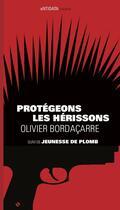 Couverture du livre « Protégeons les hérissons » de Olivier Bordacarre aux éditions Antidata