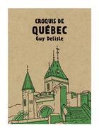 Couverture du livre « Croquis de Québec » de Guy Delisle aux éditions Pow Pow