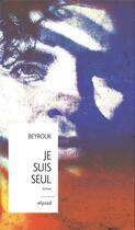 Couverture du livre « Je suis seul » de Beyrouk aux éditions Elyzad