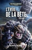 Couverture du livre « Warhammer 40.000 ; l'eveil de la bete t.1 » de Rob Sanders et Dan Abnett aux éditions Black Library