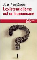 Couverture du livre « L'existentialisme est un humanisme » de Jean-Paul Sartre aux éditions Gallimard