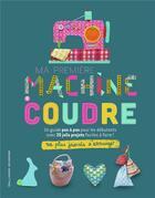 Couverture du livre « NE PLUS JAMAIS S'ENNUYER ; ma première machine à coudre » de Jane Bull aux éditions Gallimard-jeunesse