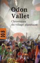 Couverture du livre « Chroniques du village planétaire » de Odon Vallet aux éditions Desclee De Brouwer
