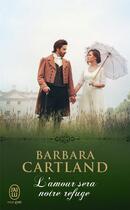 Couverture du livre « L'amour sera notre refuge » de Barbara Cartland aux éditions J'ai Lu