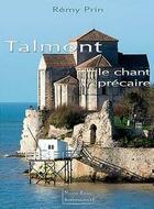 Couverture du livre « Talmont ; le chant precaire » de Remy Prin aux éditions Bordessoules