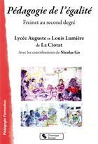 Couverture du livre « Pédagogie de l'égalité ; Freinet au second degré » de Collectif aux éditions Chronique Sociale