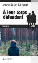 Couverture du livre « À leur corps défendant » de Anne-Solen Kerbrat aux éditions Palemon