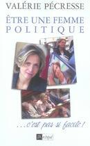 Couverture du livre « Être une femme politique... c'est pas si facile ! » de Valerie Pecresse aux éditions Archipel