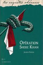 Couverture du livre « Opération shere-khan » de Jacques Fortier aux éditions Le Verger