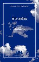 Couverture du livre « À la carabine ; cheveux d'été » de Pauline Peyrade aux éditions Solitaires Intempestifs