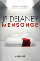 Couverture du livre « Mensonge ; aime-moi, confie-toi, mais ne me crois pas » de Jp Delaney aux éditions Mazarine