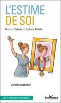 Couverture du livre « L'estime de soi ; un bien essentiel » de Rosette Poletti et Barbara Dobbs aux éditions Jouvence