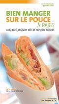 Couverture du livre « Bien Manger Sur Le Pouce A Paris » de Jerome Sorrel et Julien Ponceblanc aux éditions L'if