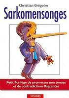 Couverture du livre « Sarkomensonges » de Christan Gregoi aux éditions Tatamis