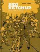 Couverture du livre « Red ketchup t.5 ; le couteau aztèque » de Pierre Fournier et Real Godbout aux éditions La Pasteque