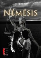 Couverture du livre « Némésis » de Georgina Gay aux éditions Evidence Editions