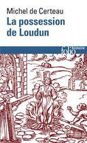 Couverture du livre « La possession de Loudun » de Michel De Certeau aux éditions Gallimard
