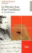 Couverture du livre « Le dernier jour d'un condamne de victor hugo (essai et dossier) » de Myriam Roman aux éditions Folio