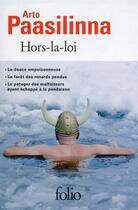Couverture du livre « Hors la loi ; la douce empoisonneuse, le potager des malfaiteur » de Arto Paasilinna aux éditions Gallimard