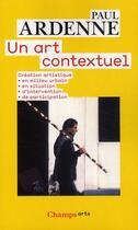 Couverture du livre « Un art contextuel » de Paul Ardenne aux éditions Flammarion