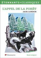 Couverture du livre « L'appel de la forêt » de Jack London aux éditions Flammarion