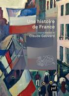 Couverture du livre « Une histoire de France » de Claude Gauvard aux éditions Puf