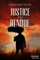 Couverture du livre « Justice sera rendue » de Gilles Milo-Vaceri aux éditions Hqn
