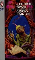 Couverture du livre « Visions d'antan » de Clifford Donald Simak aux éditions J'ai Lu