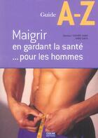 Couverture du livre « Maigrir En Gardant La Sante Pour Les Hommes » de Thierry Hanh et Anne Davis aux éditions Oskar