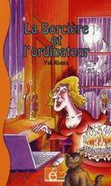 Couverture du livre « La sorcière et l'ordinateur » de Yak Rivais aux éditions Eveil Et Decouvertes