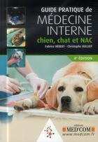 Couverture du livre « Guide pratique de medecine interne chien chatet nac 4 ed » de Fabrice Hebert aux éditions Med'com