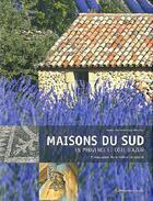 Couverture du livre « Maisons du Sud en Provence et Côte d'Azur » de Marie-Helene Carcanague et Marie-Pascale Rauzier aux éditions Gilletta