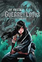 Couverture du livre « La guerre du lotus t.2 ; kinslayer » de Jay Kristoff aux éditions Bigbang