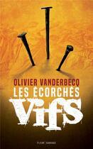 Couverture du livre « Les écorchés vifs » de Olivier Vanderbecq aux éditions Fleur Sauvage