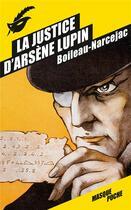 Couverture du livre « La justice d'Arsène Lupin » de Pierre Boileau et Thomas Narcejac aux éditions Editions Du Masque